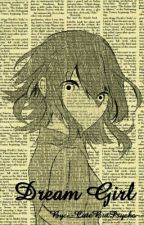 Dream Girl by --CuteButPsycho--