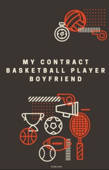 My Contract Basketball Player Boyfriend