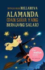 Alamanda (dan Sihir yang Berujung Salah) (Novel - Tamat) by Nellaneva