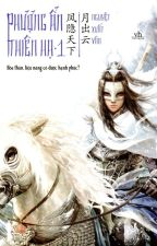 Phượng ẩn thiên hạ (Tập I) - Nguyệt Xuất Vân by eternallight99