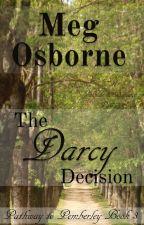 The Darcy Decision by megosbornewrites