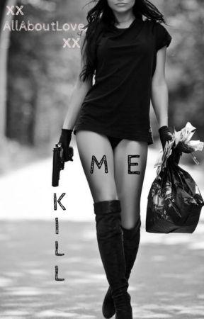 Kill Me by xxAllAboutLovexx