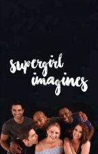 supergirl imagines *FEMALE x FEMALE* by InMyFictionalWorld
