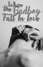 When the Badboy Fall In Love by Moony_Moonie