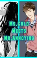 Ms. Cold Meets Mr. Annoying by SwaegIzReal23
