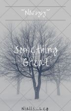Something Great by nialls_leg