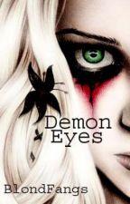 Demon Eyes by BlondFangs