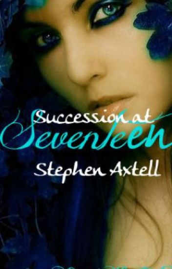 Succession at Seventeen