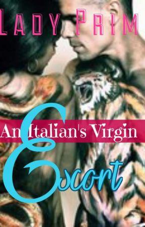 An Italian's Virgin Escort (IRS Book 1) by MedievalTomboy
