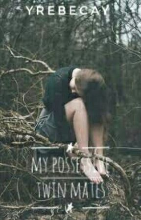 My Possessive Twin Mates - Chapter 1 - Wattpad