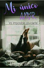 Mi único amor #MPA2 by Girl_crazy300502