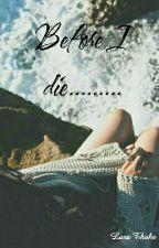 Before I die....... by DASunbakannte