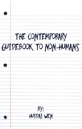 The Contemporary Guidebook to Non-Humans by JustanAsianWriter