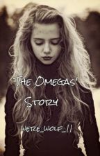 The Omegas Story by were_wolf_11