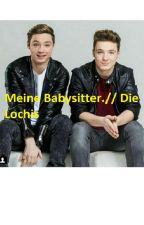 Meine Babysitter.// Die Lochis by GreenBlackGirl