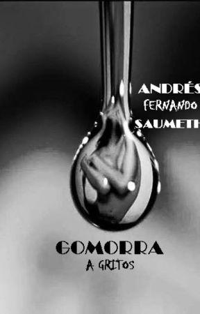 GOMORRA A GRITOS by AndresFerSaumeth