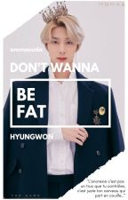 Don't wanna be fat || Hyungwon by emmasuda