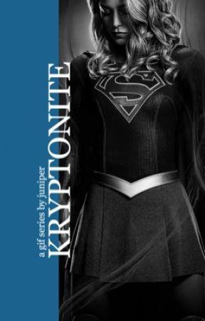 [ ✓ ] KRYPTONITE | SUPERGIRL GIF SERIES  by Iaufeyson