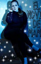 El Novio de Mamá by Miss_Adkins_