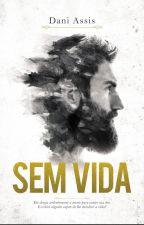 SEM VIDA by DaniAssis