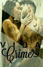 Vida do Crime 🔫🔐 by ElisaMonieri
