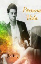 "Perruna vida (Saga ""Vida Cruel"" 2) by Jeilcy"
