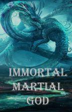 Immortal Martial God by aman2612