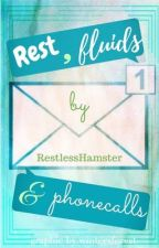 Rest, Fluids, and Phone Calls by RestlessHamster