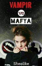 Vampir ve Mafya #wattys2017 by sheolike
