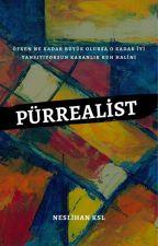 PÜRREALİST by NeslihanKsli