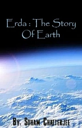 Earth : The Beginning & The End by DeliriousCrackpot