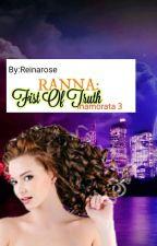 RANNA: FIST OF TRUTH (BOOK 3: INAMORATA) BY: REINAROSE by HeartRomances
