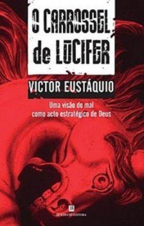 O Carrossel de Lucifer by VictorEustaquio
