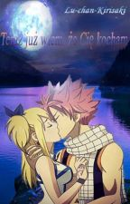 Teraz już wiem,że cie kocham (NaLu) by Lu-chan-Kirisaki