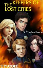 the last hope ( a keeper of the lost cities fanfiction) by tyuioie