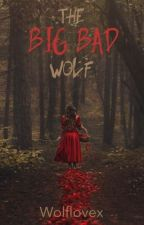 The Big Bad Wolf by Wolflovex