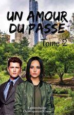 Un Amour Du Passé by Chroniqueuse2Corse