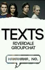 Texts || Riverdale by riverdalefics