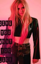 Give You What You Like (Avril Lavigne Fanfiction) by Naill_Official