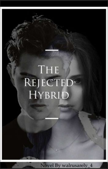 The Rejected Hybrid (Editing)