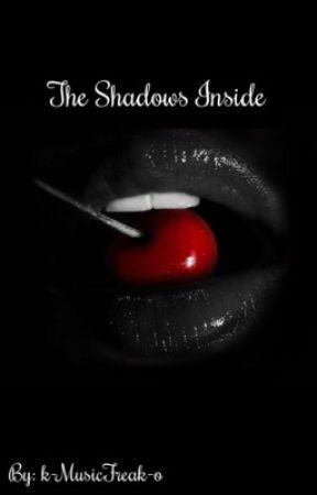 The Shadows Inside by k-MusicFreak-o