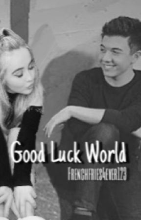 Good Luck World {GMW/GLC Crossover} by Frenchfries4ever123