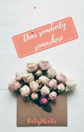 Dear Somebody Somewhere by english-rain