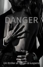 DANGER [en réécriture] by Lea_Lea