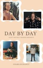 Day By Day: Scott Hoying x Reader Oneshots by CharlieChancy