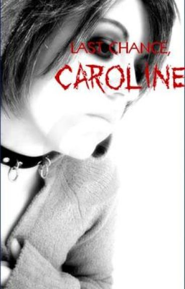 Last Chance, Caroline