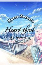Kuroo Tetsuro x reader - Heart throb by yukisass