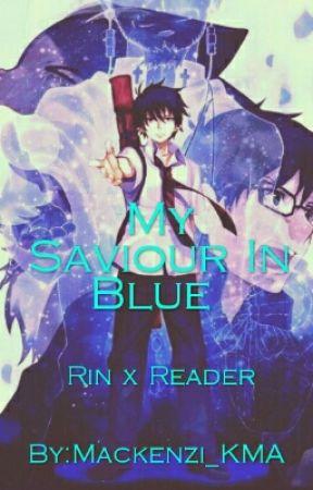 My Saviour In Blue (Rin Okumura x reader) by Mackenzi_KMA