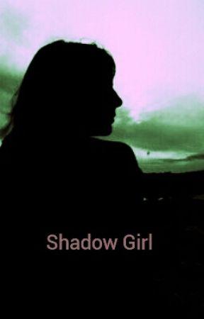 Shadow Girl  by Rockyrayne99