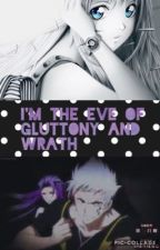 I'm the Eve of Gluttony and Wrath by SoulEaterFanGirl02
